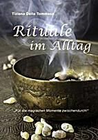 Rituale im Alltag by Tiziana della Tommasa