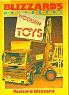 Blizzard's Wonderful Wooden Toys by Richard…