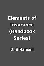 Elements of Insurance (Handbook Series) by…
