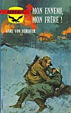 Mon ennemi, mon frère ! by Karl von…