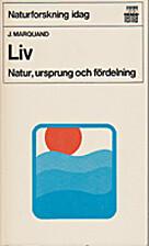 Liv : natur, ursprung och fördelning by…