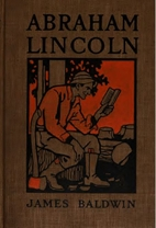 Abraham Lincoln, a true life by James…