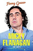 Micky Flanagan: Funny Geezer by Abi Smith