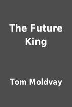 The Future King by Tom Moldvay