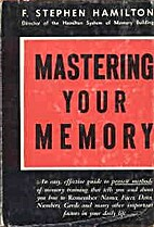 Mastering Your Memory by F. Stephen Hamilton