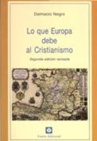 Lo que Europa debe al cristianismo by AA.…