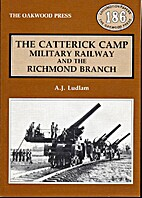 Catterick Camp Railway and the Richmond…