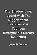 The Shadow Line: bound with The Nigger of…