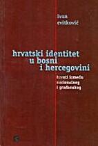 Hrvatski identitet u Bosni i Hercegovini :…