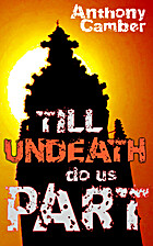 Till Undeath Do Us Part by Anthony Camber