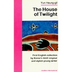 The House of Twilight by Yun Heung-Gil