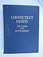 Connecticut fights; the story of the 102nd…