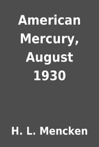 American Mercury, August 1930 by H. L.…