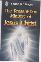The Present Day Ministry of Jesus Christ by…