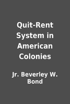 Quit-Rent System in American Colonies by Jr.…