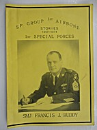 1st SF Group Airborne Stories 1957-1974: 1st…