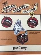 The compleat talking machine : a guide to…