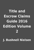 Title and Escrow Claims Guide 2016 Edition…