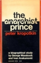 The anarchist prince : a biographical study…