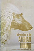 Introduction to the Afghan Hound by Judith ;…
