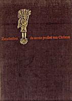 Zarathuštra, de eerste profeet van Christus…