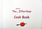The Almost Effortless Cook Book by Jennifer…
