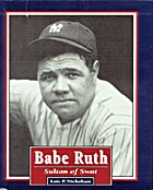 Babe Ruth: Sultan of Swat by Lois Nicholson