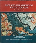 Rice and the making of South Carolina: An…