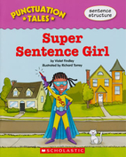Super Sentence Girl (Punctuation Tales) by…