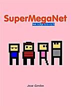 SuperMegaNet, Vol. 1 by Jesse Gordon