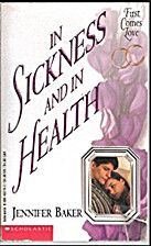 In Sickness and in Health by Jennifer Baker