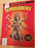 Superheroes : An Activity Guide by Freer…