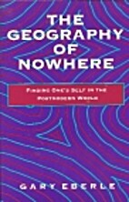 The Geography of Nowhere: Finding Oneself in…