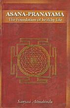 Asana-Pranayama: The Foundations of Healthy…