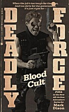 Blood Cult (Deadly Force, No 5) by Mark…