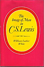 The image of man in C. S. Lewis by William…