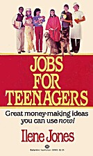 Jobs for Teenagers by Ilene Jones