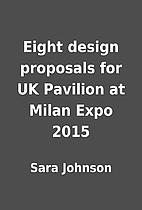 Eight design proposals for UK Pavilion at…