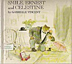 Smile, Ernest and Celestine by Gabrielle…