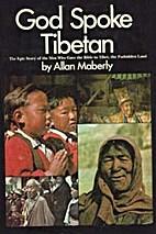 God Spoke Tibetan: The Epic Story of the Men…
