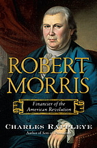 Robert Morris: Financier of the American…