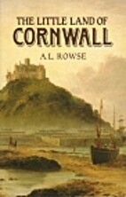 The Little Land of Cornwall by A. L. Rowse