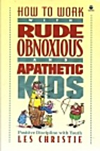 How to Work With Rude, Obnoxious and…