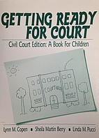 Getting Ready for Court: Civil Court…