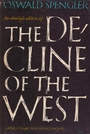 Decline of the West: Volumes 1 and 2 - Oswald Spengler