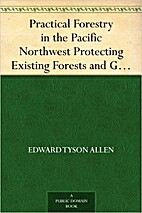 Practical Forestry in the Pacific Northwest…