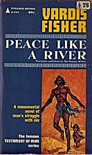 Peace Like a River by Vardis Fisher