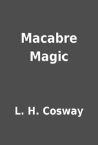 Macabre Magic by L. H. Cosway