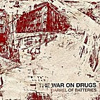 Barrel of Batteries - EP by The War on Drugs