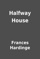 Halfway House by Frances Hardinge